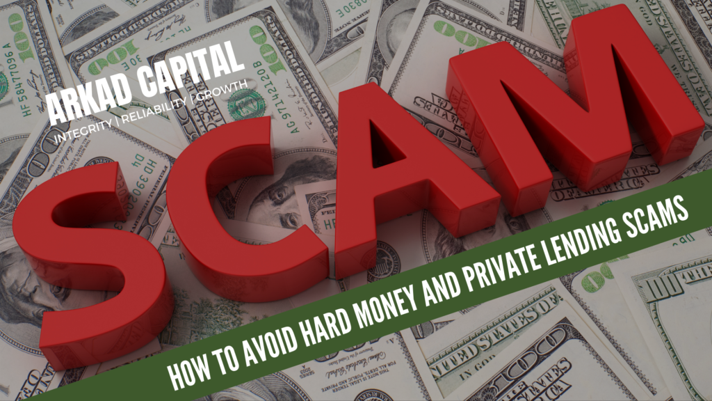 . How to Identify and Avoid Hard Money and Private Lending Scams | Arkad Capital | Blog Post